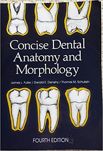 Concise Dental Anatomy and Morphology by Jim Fuller (2001-06-30 ...