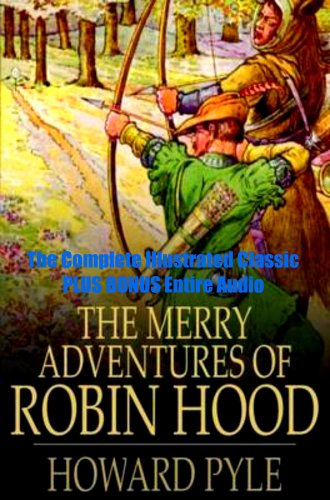 THE MERRY ADVENTURES OF ROBIN HOOD [Illustrated With Active Table of Contents]