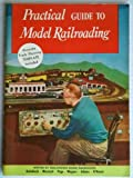 Practical Guide to Model Railroading, Linn H. (Editor); Wagner, Richard H. (Editor) Westcott, 0890245169