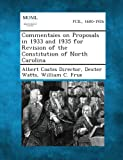 Commentaies on Proposals in 1933 and 1935 for Revision of the Constitution of North Carolina, Albert Coates Director and Dexter Watts, 1287339980