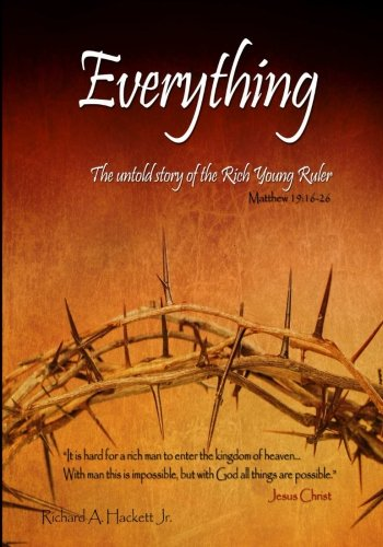 Everything: The untold story of the Rich Young Ruler