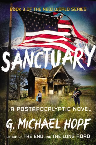 Sanctuary: A Postapocalyptic Novel (The New World Series Book 3) by [Hopf, G. Michael]