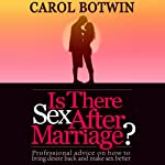 Is There Sex After Marriage | Carol Botwin