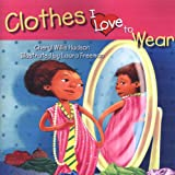 img - for Clothes I Love To Wear (I Love To...) book / textbook / text book