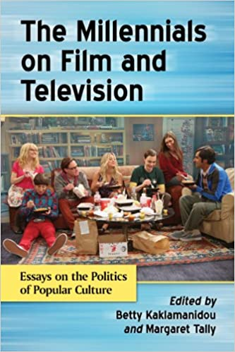 com the millennials on film and television essays on the the millennials on film and television essays on the politics of popular culture