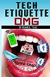Tech Etiquette: OMG, Richard Travis, 1495222470