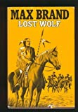 Lost Wolf, Max Brand, 0396088295