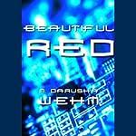 Beautiful Red | M. Darusha Wehm