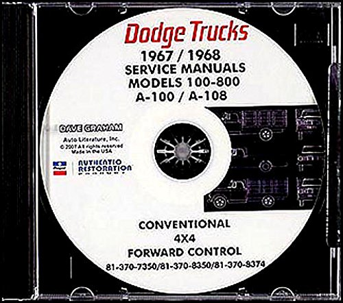 FULLY ILLUSTRATED 1967 1968 DODGE TRUCK & PICKUP REPAIR SHOP & SERVICE MANUAL CD For A100, A108, D100, D200, D300, D400, D500, D600, D700, D800, W100, W200, W300,W400,W500, Low Cab Forward, Tilt & Crew Cab, Conventional, Power Wagon
