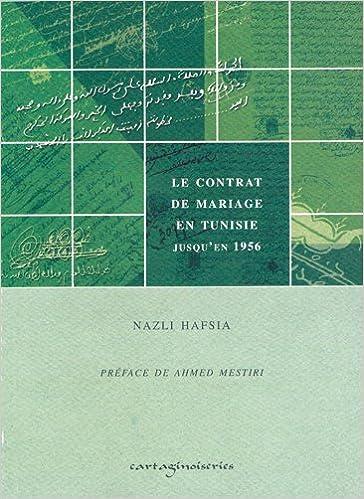 Amazon Fr Le Contrat De Mariage En Tunisie Jusqu En 1956 Hafsia