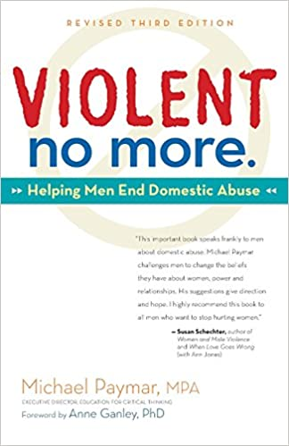 Book Violent No More: Helping Men End Domestic Abuse, Third ed.