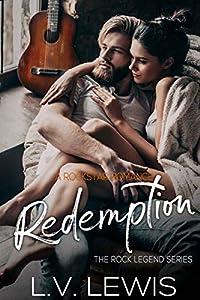Redemption: A Rockstar Romance (The Rock Legend Series Book 2)