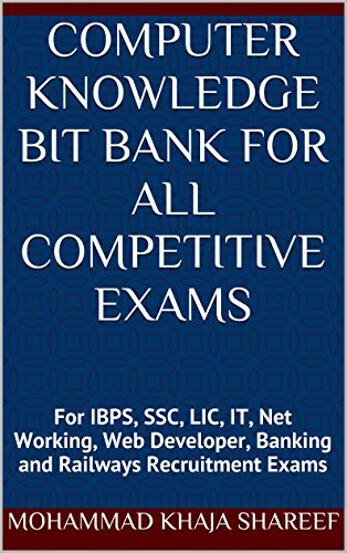 Computer Knowledge Bit Bank For All Competitive Exams: For IBPS, SSC, LIC, IT, Net Working, Web Developer, Banking and Railways Recruitment Exams