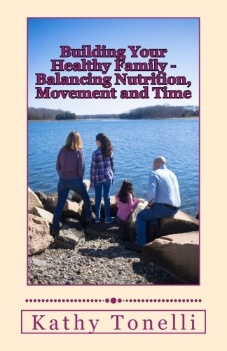 Building Your Healthy Family: Balancing Nutrition, Movement and Time