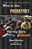 Who Is the Predator?, Diane Roblin-Lee, 1896213499