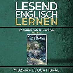 Englisch Lernen: Mit einem Fantasy Roman Edition: Volume 2 [Learning English: A Fantasy Novel Edition: Volume 2]