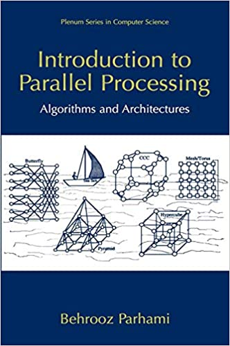 introduction to parallel processing algorithms and architectures behrooz parhami