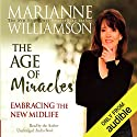 The Age of Miracles: Embracing the New Midlife Hörbuch von Marianne Williamson Gesprochen von: Marianne Williamson