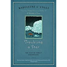 Troubling a Star: The Austin Family Chronicles, Book 5 (Austin Family Series)