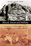 img - for Blood, Sweat and Welfare: A History of White Bosses and Aboriginal Pastoral Workers book / textbook / text book