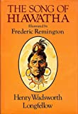 img - for Song of Hiawatha : Fredric Remington Illustrated Edition book / textbook / text book