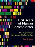 First Years of Human Chromosomes, Harper, Peter, 1904842526