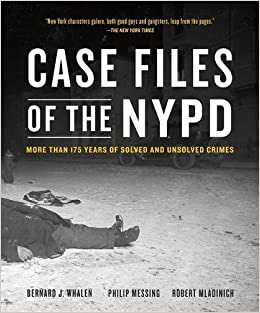 Case Files of the NYPD: More than 175 Years of Solved and