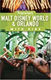 Frommer's Walt Disney World and Orlando with Kids, Laura Lea Miller, 0470528028