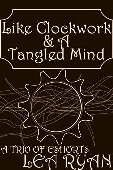 Like Clockwork & A Tangled Mind by [Ryan, Lea]
