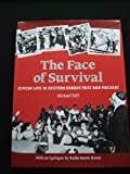 The Face of Survival : Jewish Life in Eastern Europe Past and Present, Riff, Michael, 0853032203