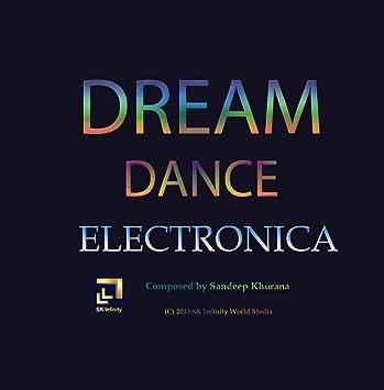 Sandeep Khurana - Dream Dance Electronica - Amazon.com Music