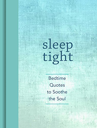 Sleep Tight: Bedtime Quotes to Soothe the Soul (The Soul Soothe)