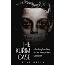 The Kurim Case: A Terrifying True Story of Child Abuse, Cults & Cannibalism
