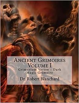 Ancient Grimoires Volume I: Grimorium Verum - Dark Magic Grimoire: 1