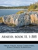 Aeneid, Book II , 1-505, Virgil and Adam Carruthers, 1175697133