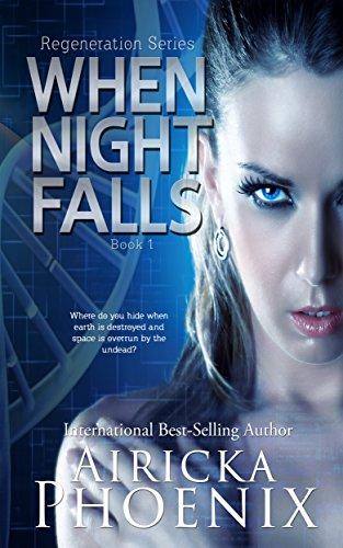 Airicka Phoenix - When Night Falls (Regeneration Series Book 1)