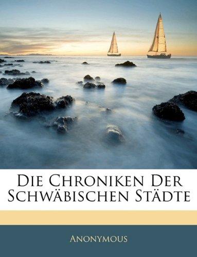 Die Chroniken Der Schwäbischen Städte, Erster Band (German Edition) pdf
