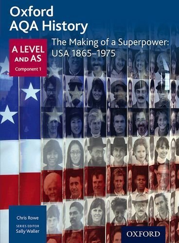 Download Oxford AQA History for A Level: The Making of a Superpower: USA 1865-1975 (Aqa a Level History) by Chris Rowe (2015-10-01) PDF