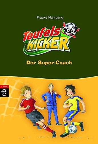 Read Online Die Teufelskicker - Der Super-Coach PDF