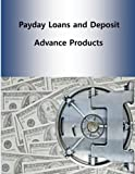Payday Loans and Deposit Advance Products by Consumer Financial Protection Bureau (2014-05-09)