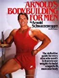 Arnold's Bodybuilding for Men, Arnold Schwarzenegger and Bill Dobbins, 0671531638