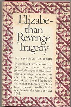 fredson bowers elizabethan revenge tragedy pdf