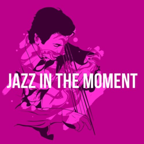 Jazz In the Moment