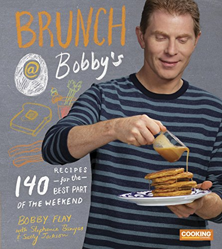 Brunch at Bobby's: 140 Recipes for the Best Part of the Weekend cover