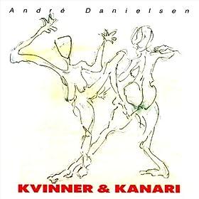 André Danielsen - Kvinner and Kanari