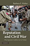 img - for Reputation and Civil War: Why Separatist Conflicts Are So Violent book / textbook / text book