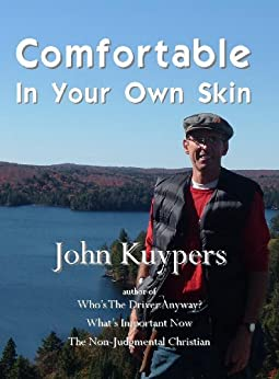 Comfortable In Your Own Skin by [Kuypers, John]