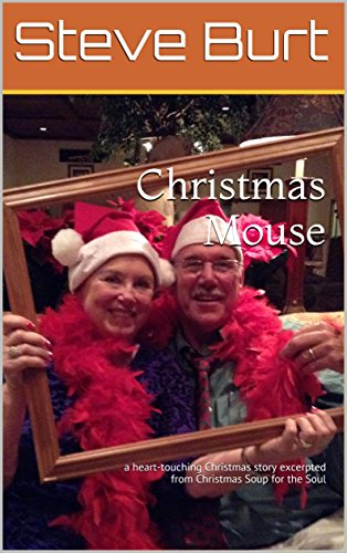 Christmas Mouse: a heart-touching Christmas story excerpted from Christmas Soup for the (Mouse Christmas Card)