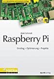 Raspberry Pi: Einstieg - Optimierung - Projekte (c't Hardware Hacks Edition)