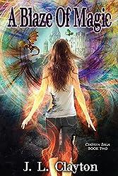 A Blaze of Magic: Chosen Saga Book Two